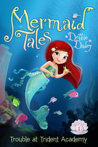 Trouble at Trident Academy, Mermaid Tales #1