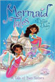 Mermaid Tales Book 10 - A Tale of Two Sisters by children's author Debbie Dadey