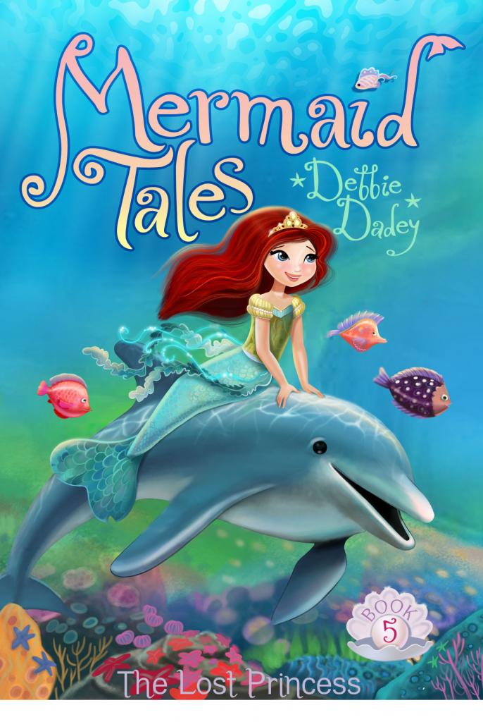 Mermaid Tales #5 The Lost Princess